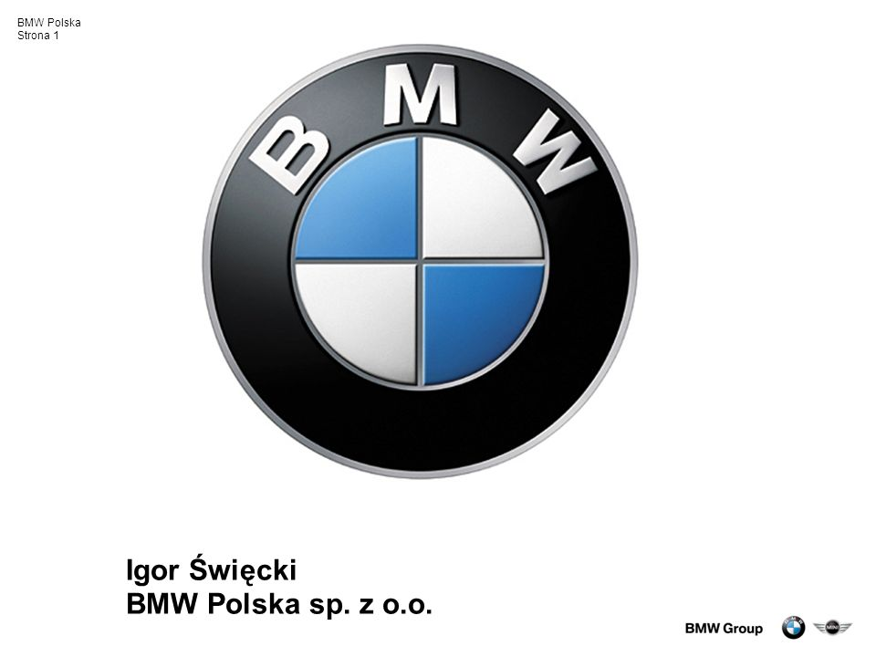 BMW Polska Strona 1 Igor Święcki BMW Polska sp. z o.o.