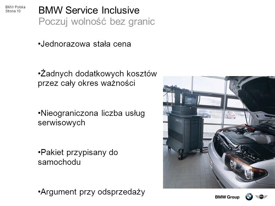 BMW Polska Strona 10 BMW Service Inclusive Poczuj wolność bez granic Jednorazowa stała cena Żadnych dodatkowych kosztów przez cały okres ważności Nieo