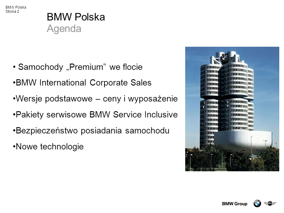 BMW Polska Strona 3 BMW Polska Samochody Premium we flocie wizerunek i prestiż firmy korporacyjne standardy HR - dostępny budżet (na zakup lub full service leasing) - dostępne marki i modele Samochód jako element pakietu