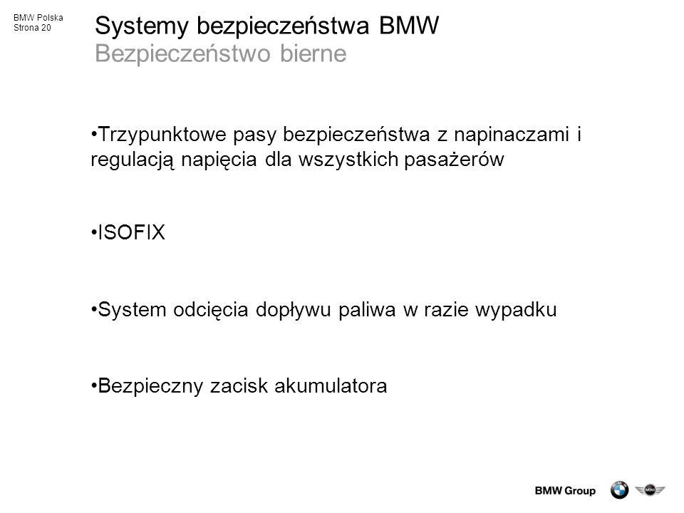 BMW Polska Strona 20 Systemy bezpieczeństwa BMW Bezpieczeństwo bierne Trzypunktowe pasy bezpieczeństwa z napinaczami i regulacją napięcia dla wszystki