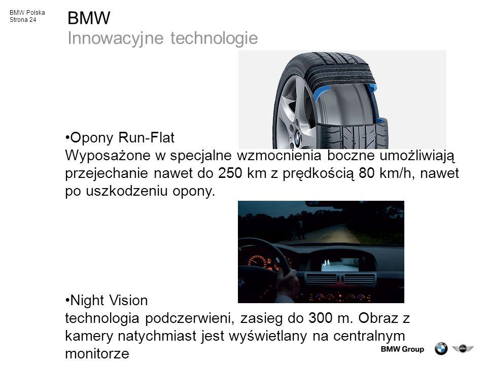 BMW Polska Strona 24 BMW Innowacyjne technologie Opony Run-Flat Wyposażone w specjalne wzmocnienia boczne umożliwiają przejechanie nawet do 250 km z p