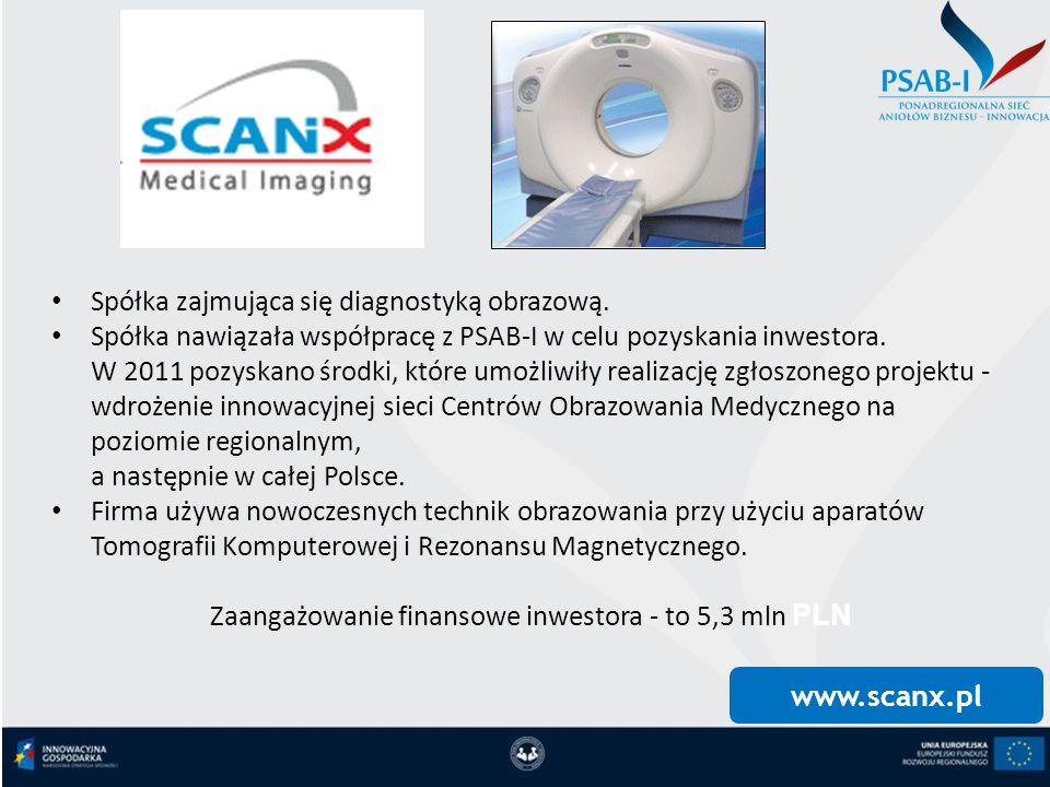 www.scanx.pl Spółka zajmująca się diagnostyką obrazową. Spółka nawiązała współpracę z PSAB-I w celu pozyskania inwestora. W 2011 pozyskano środki, któ