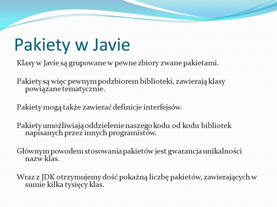 Pakiety w Javie Klasy w Javie są grupowane w pewne zbiory zwane pakietami. Pakiety są więc pewnym podzbiorem biblioteki, zawierają klasy powiązane tem