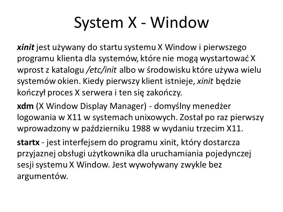 System X - Window xinit jest używany do startu systemu X Window i pierwszego programu klienta dla systemów, które nie mogą wystartować X wprost z katalogu /etc/init albo w środowisku które używa wielu systemów okien.