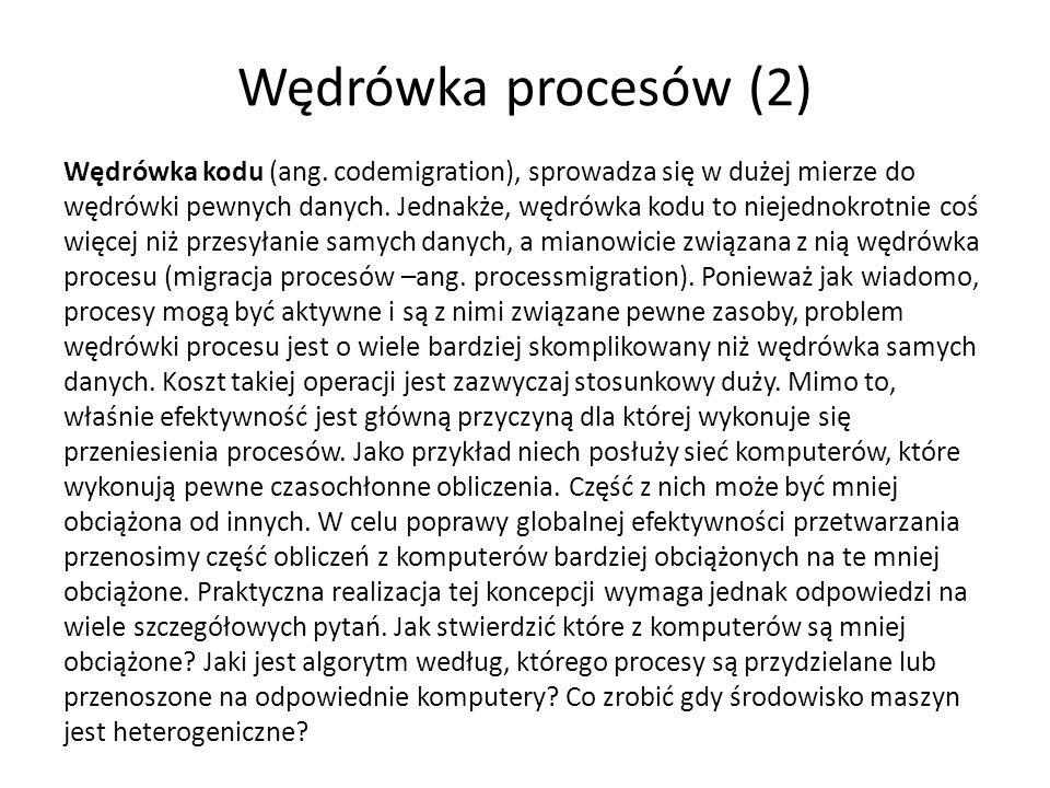 Wędrówka procesów (2) Wędrówka kodu (ang.