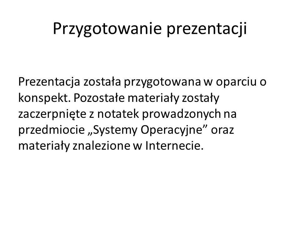 Przygotowanie prezentacji Prezentacja została przygotowana w oparciu o konspekt.