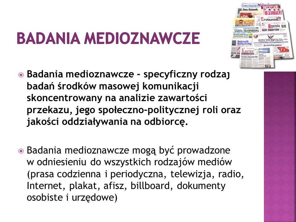 Badania medioznawcze - specyficzny rodzaj badań środków masowej komunikacji skoncentrowany na analizie zawartości przekazu, jego społeczno-politycznej