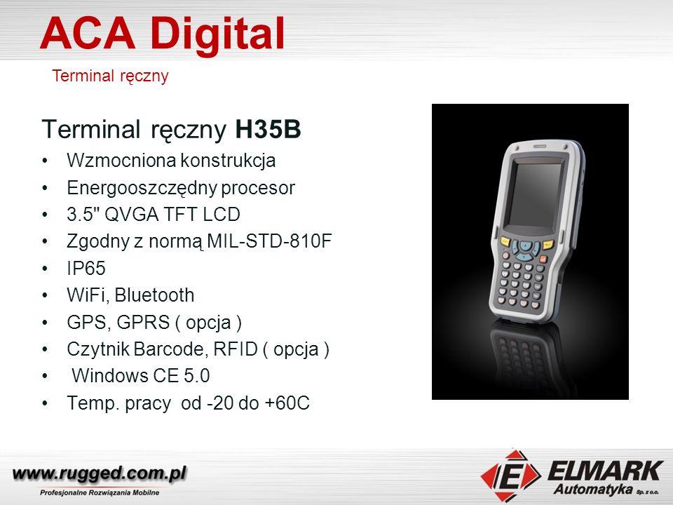 ACA Digital Terminal ręczny Terminal ręczny H35B Wzmocniona konstrukcja Energooszczędny procesor 3.5 QVGA TFT LCD Zgodny z normą MIL-STD-810F IP65 WiFi, Bluetooth GPS, GPRS ( opcja ) Czytnik Barcode, RFID ( opcja ) Windows CE 5.0 Temp.