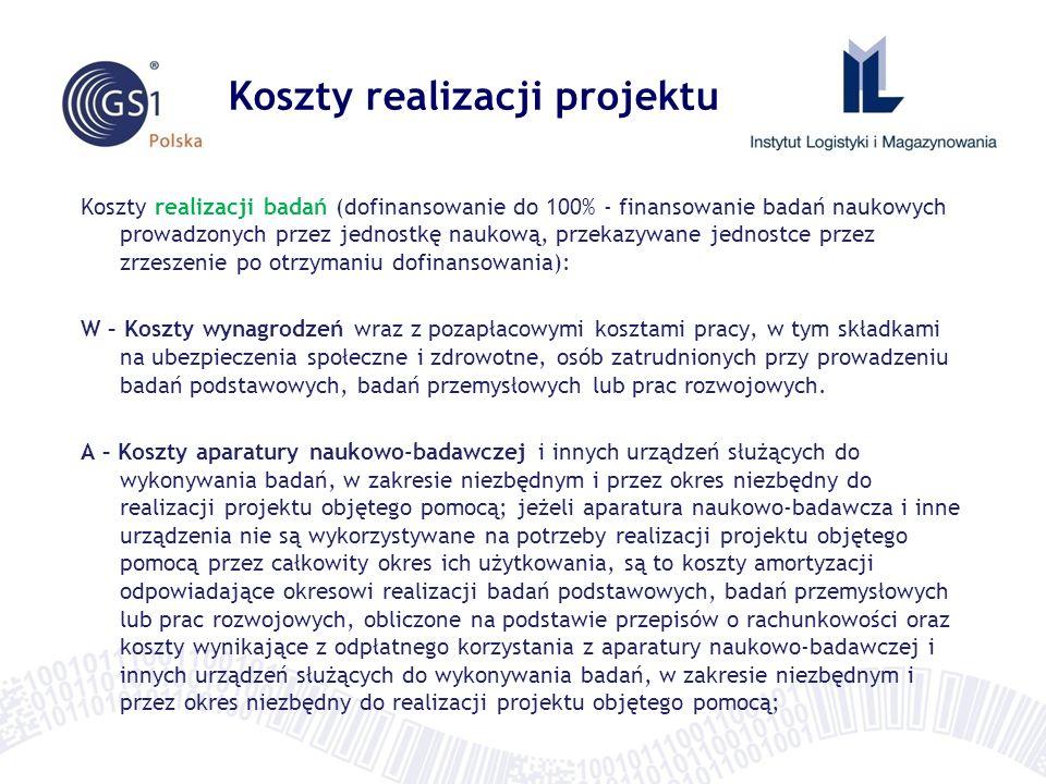 Koszty realizacji projektu Koszty realizacji badań (dofinansowanie do 100% - finansowanie badań naukowych prowadzonych przez jednostkę naukową, przeka