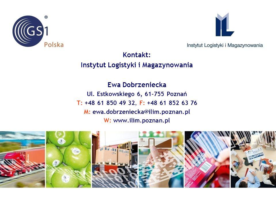 Kontakt: Instytut Logistyki i Magazynowania Ewa Dobrzeniecka Ul. Estkowskiego 6, 61-755 Poznań T: +48 61 850 49 32, F: +48 61 852 63 76 M: ewa.dobrzen