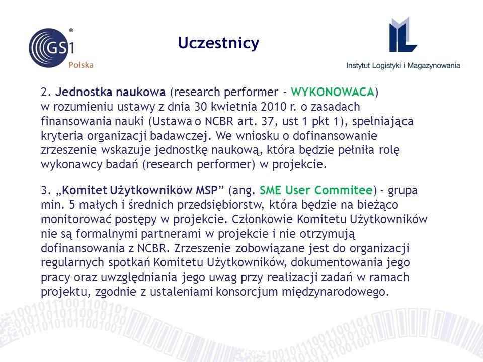 2. Jednostka naukowa (research performer - WYKONOWACA) w rozumieniu ustawy z dnia 30 kwietnia 2010 r. o zasadach finansowania nauki (Ustawa o NCBR art