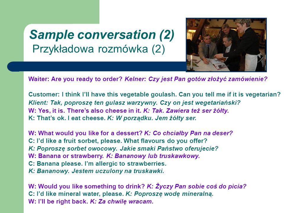Sample conversation (2) Przykładowa rozmówka (2) Waiter: Are you ready to order.