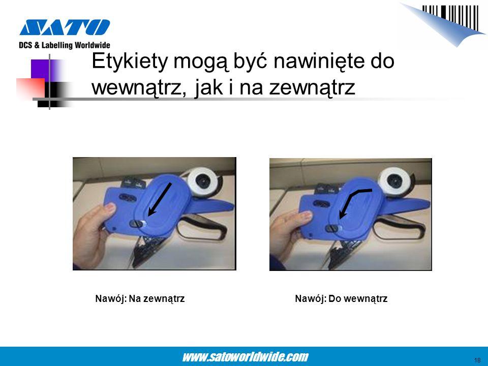 www.satoworldwide.com Etykiety mogą być nawinięte do wewnątrz, jak i na zewnątrz Nawój: Na zewnątrzNawój: Do wewnątrz 18