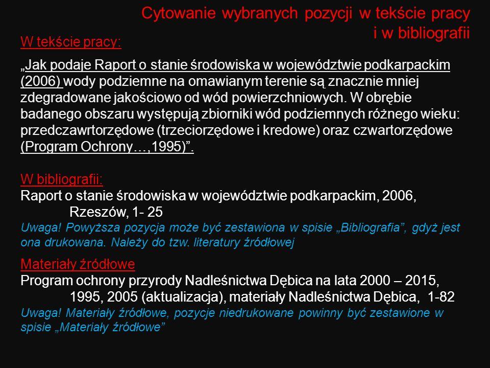 W tekście pracy: Jak podaje Raport o stanie środowiska w województwie podkarpackim (2006) wody podziemne na omawianym terenie są znacznie mniej zdegra