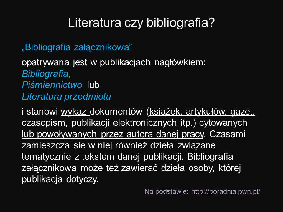 Cytowanie wybranych pozycji w tekście pracy i w bibliografii Jeśli w tekście pracy, np.