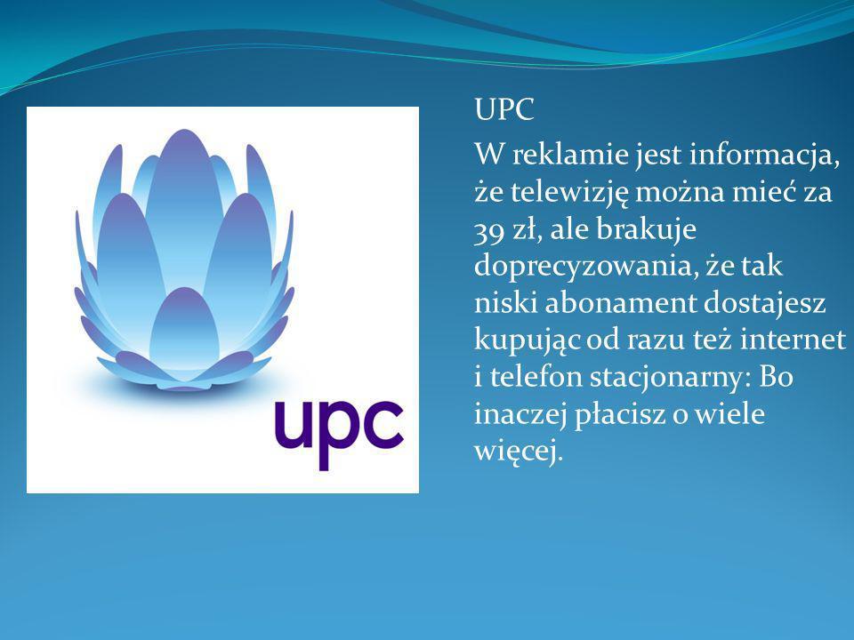 UPC W reklamie jest informacja, że telewizję można mieć za 39 zł, ale brakuje doprecyzowania, że tak niski abonament dostajesz kupując od razu też int
