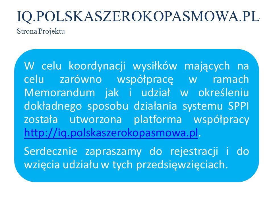 IQ.POLSKASZEROKOPASMOWA.PL Strona Projektu W celu koordynacji wysiłków mających na celu zarówno współpracę w ramach Memorandum jak i udział w określen