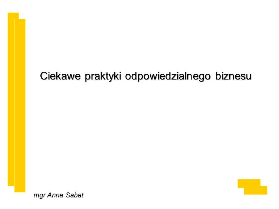 mgr Anna Sabat Ciekawe praktyki odpowiedzialnego biznesu