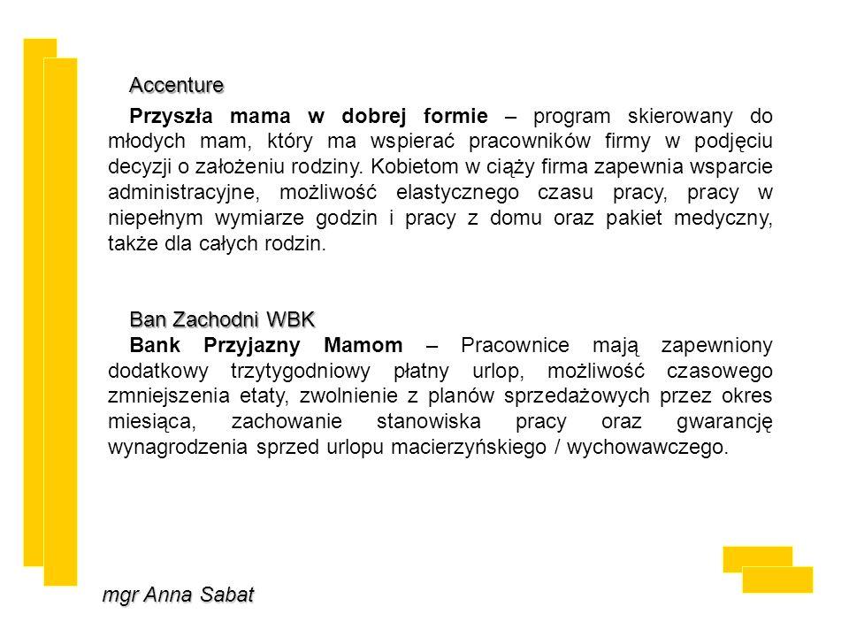 mgr Anna Sabat Accenture Przyszła mama w dobrej formie – program skierowany do młodych mam, który ma wspierać pracowników firmy w podjęciu decyzji o z