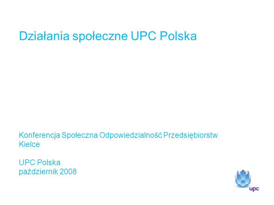 Działania społeczne UPC Polska Konferencja Społeczna Odpowiedzialność Przedsiębiorstw Kielce UPC Polska październik 2008