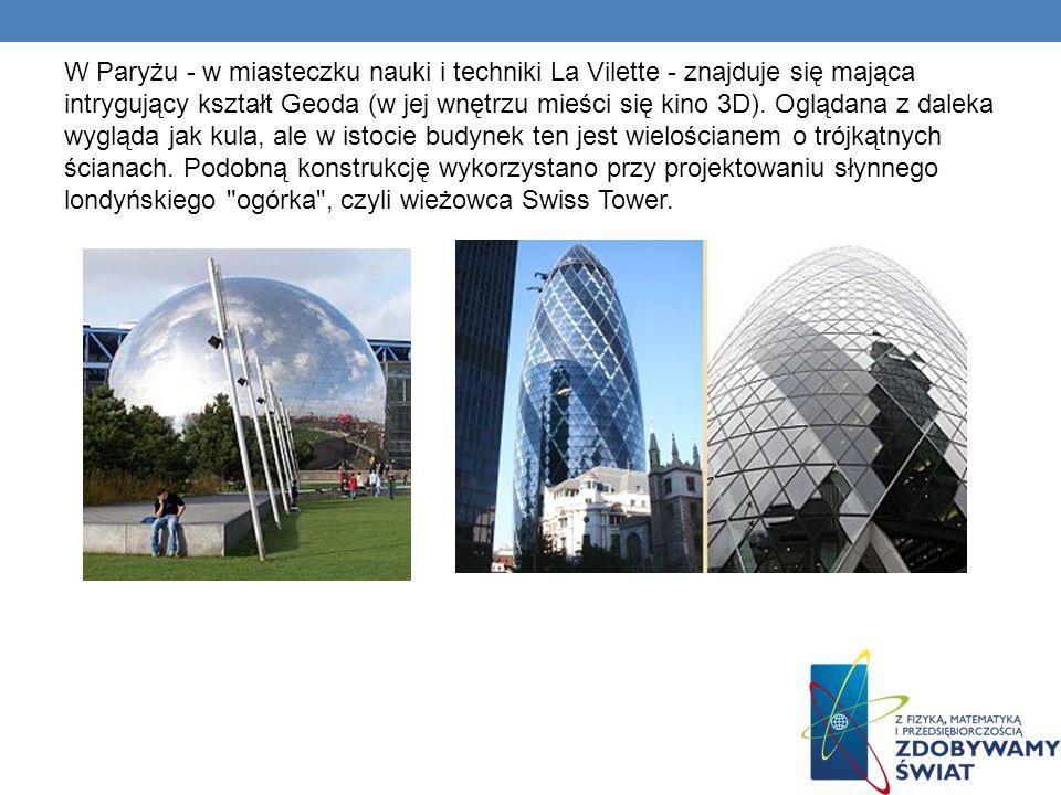 W Paryżu - w miasteczku nauki i techniki La Vilette - znajduje się mająca intrygujący kształt Geoda (w jej wnętrzu mieści się kino 3D). Oglądana z dal