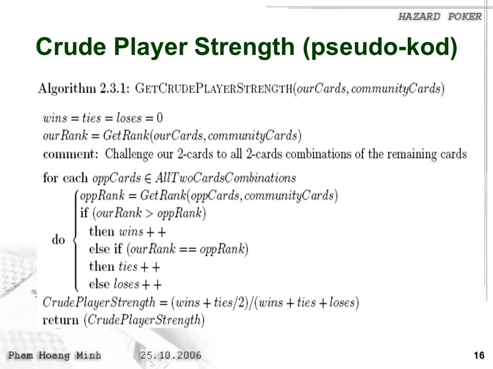 16 Crude Player Strength (pseudo-kod)