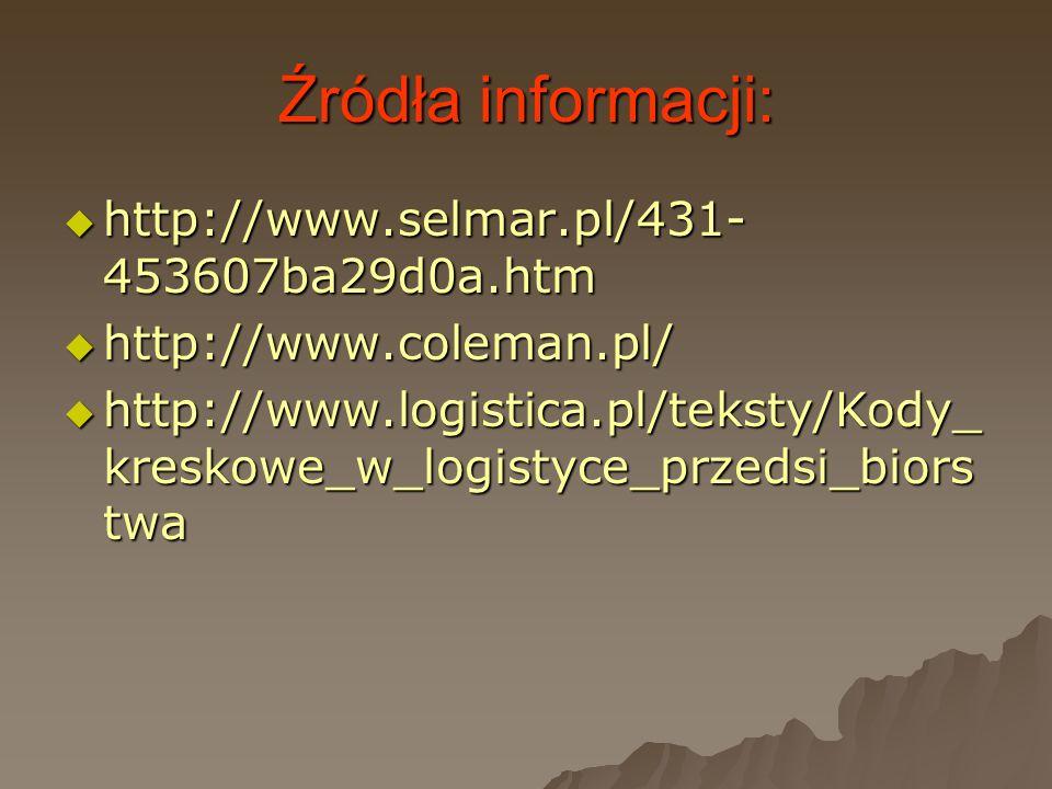 Źródła informacji: http://www.selmar.pl/431- 453607ba29d0a.htm http://www.selmar.pl/431- 453607ba29d0a.htm http://www.coleman.pl/ http://www.coleman.p