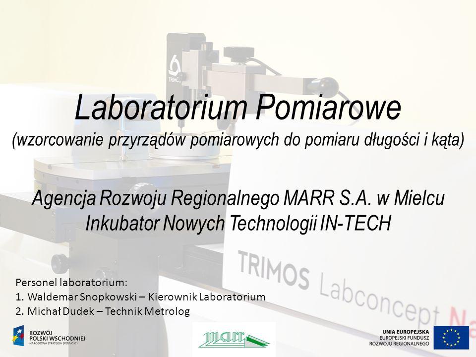 Laboratorium Pomiarowe (wzorcowanie przyrządów pomiarowych do pomiaru długości i kąta) Agencja Rozwoju Regionalnego MARR S.A. w Mielcu Inkubator Nowyc