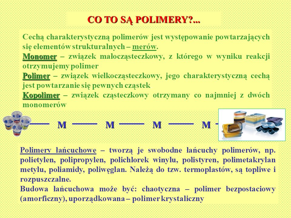 CO TO SĄ POLIMERY?...