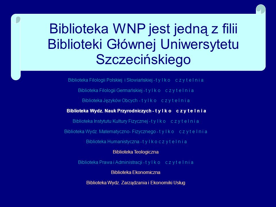 BIBLIOTEKA WNP jest czytelnią Biblioteka WNP działa na zasadzie czytelni, tzn.