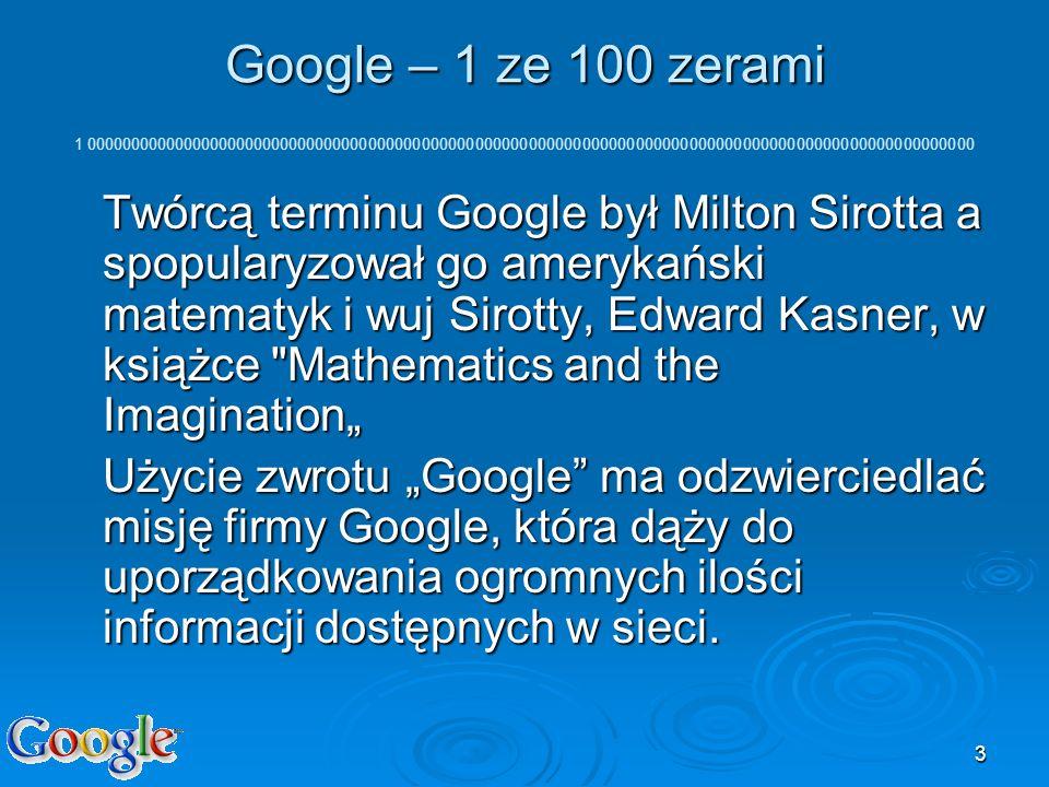 3 Google – 1 ze 100 zerami Google – 1 ze 100 zerami 1 000000000000000000000000000000000000000000000000000000000000000000000000000000000000000000000000