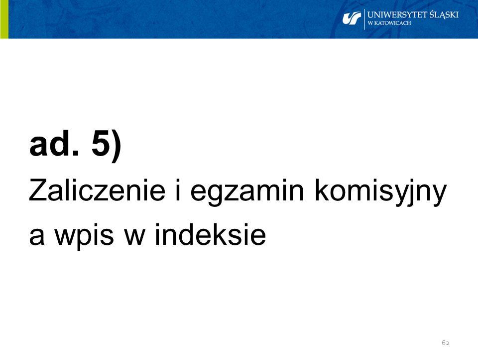 62 ad. 5) Zaliczenie i egzamin komisyjny a wpis w indeksie