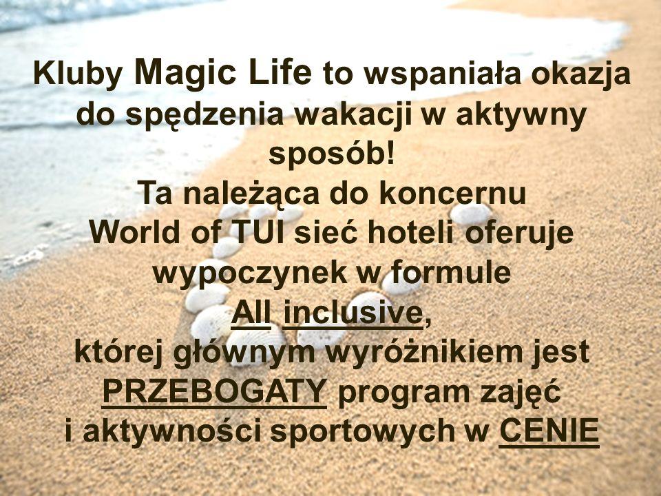 Kluby Magic Life to wspaniała okazja do spędzenia wakacji w aktywny sposób! Ta należąca do koncernu World of TUI sieć hoteli oferuje wypoczynek w form