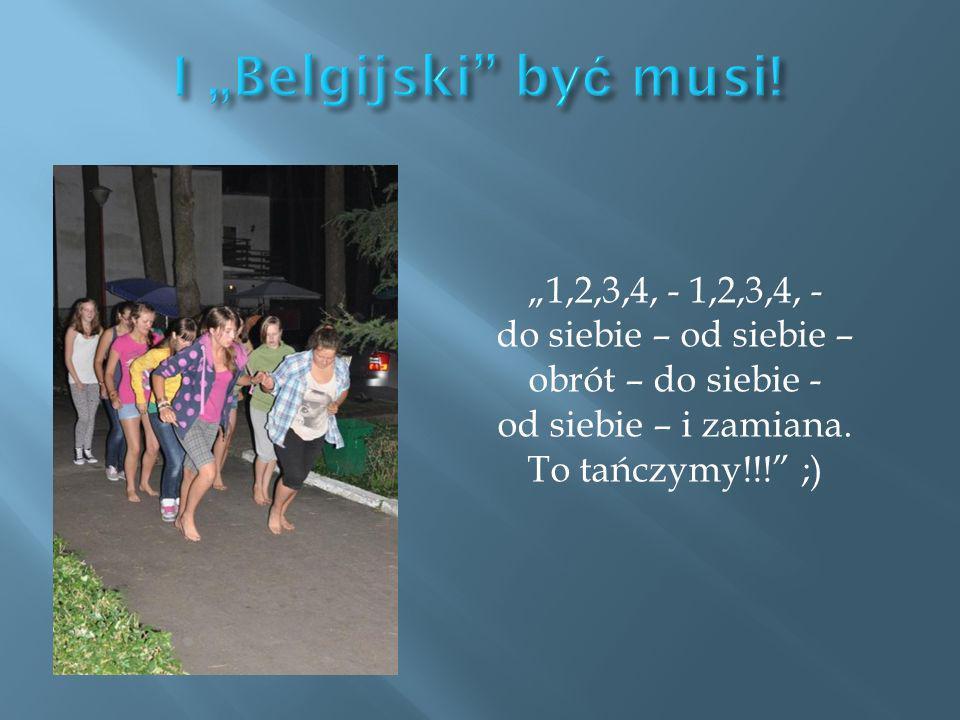 1,2,3,4, - 1,2,3,4, - do siebie – od siebie – obrót – do siebie - od siebie – i zamiana. To tańczymy!!! ;)