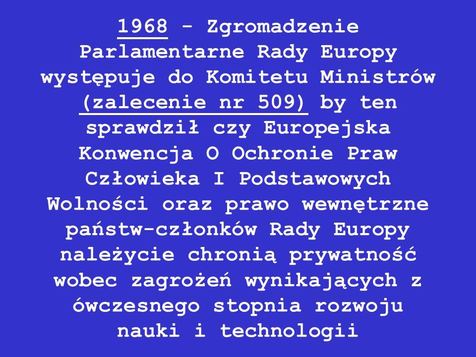 1968 - Zgromadzenie Parlamentarne Rady Europy występuje do Komitetu Ministrów (zalecenie nr 509) by ten sprawdził czy Europejska Konwencja O Ochronie