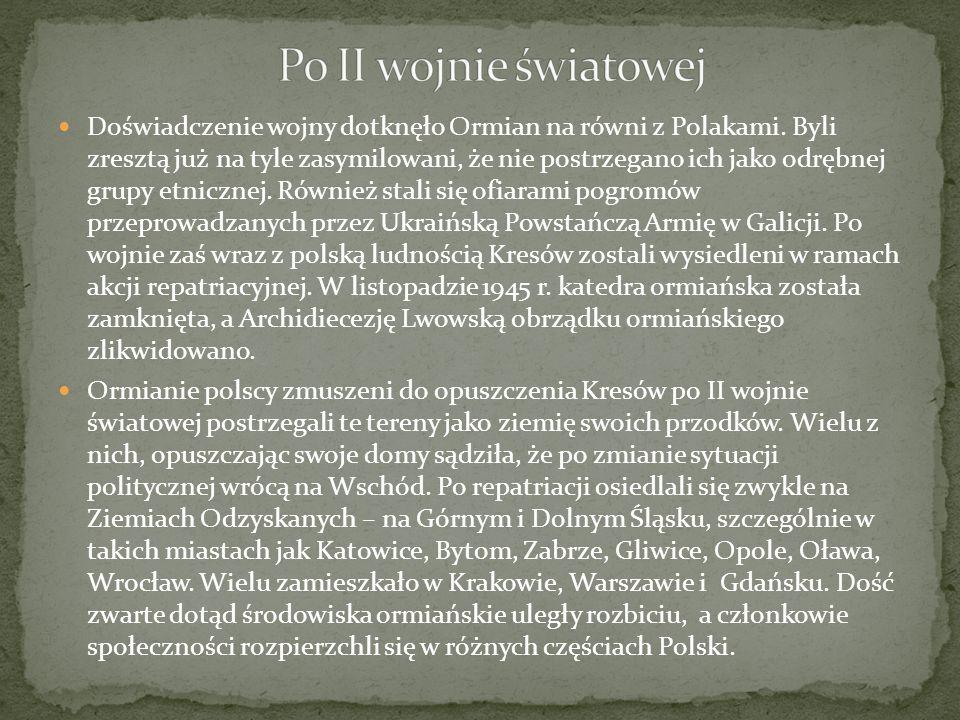 Doświadczenie wojny dotknęło Ormian na równi z Polakami. Byli zresztą już na tyle zasymilowani, że nie postrzegano ich jako odrębnej grupy etnicznej.