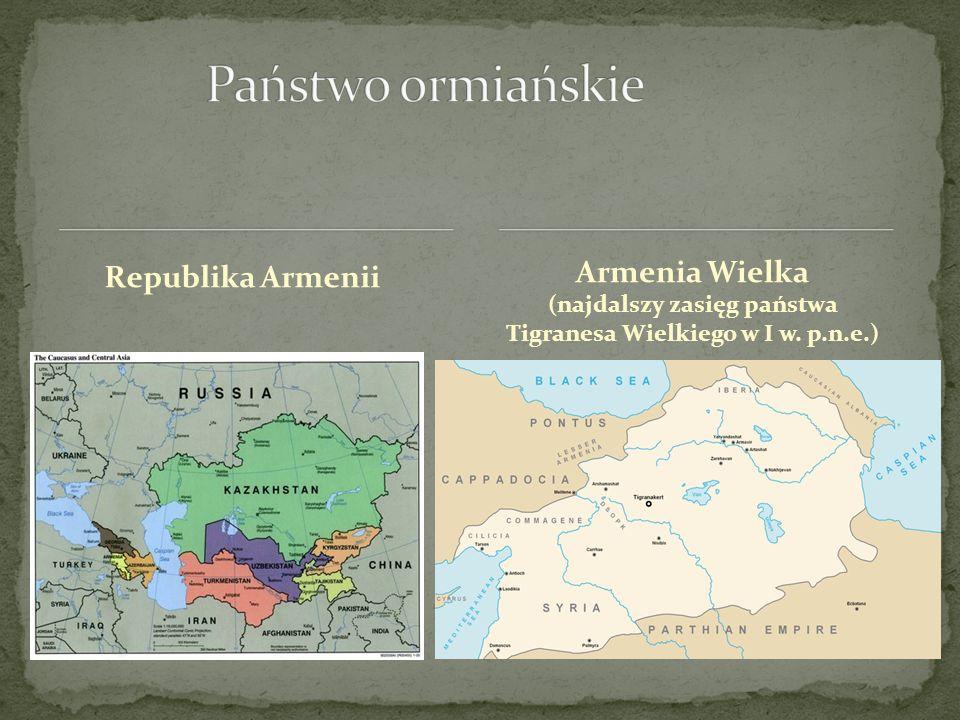 Republika Armenii Armenia Wielka (najdalszy zasięg państwa Tigranesa Wielkiego w I w. p.n.e.)