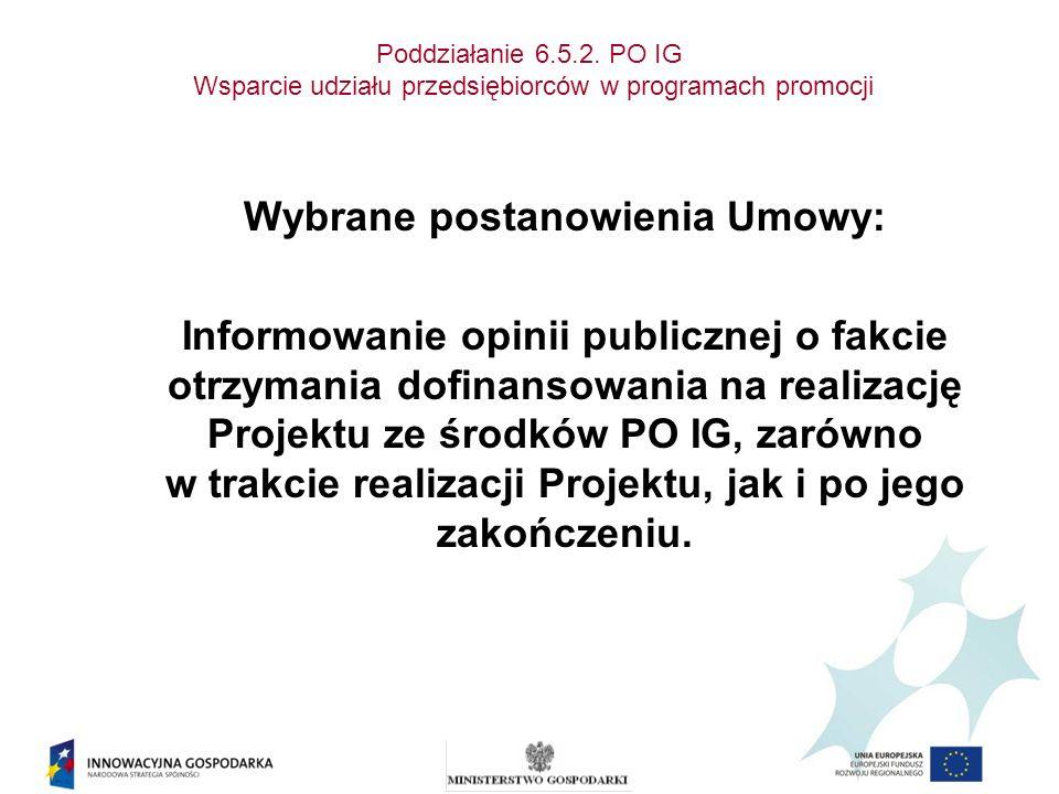 Poddziałanie 6.5.2. PO IG Wsparcie udziału przedsiębiorców w programach promocji Wybrane postanowienia Umowy: Informowanie opinii publicznej o fakcie