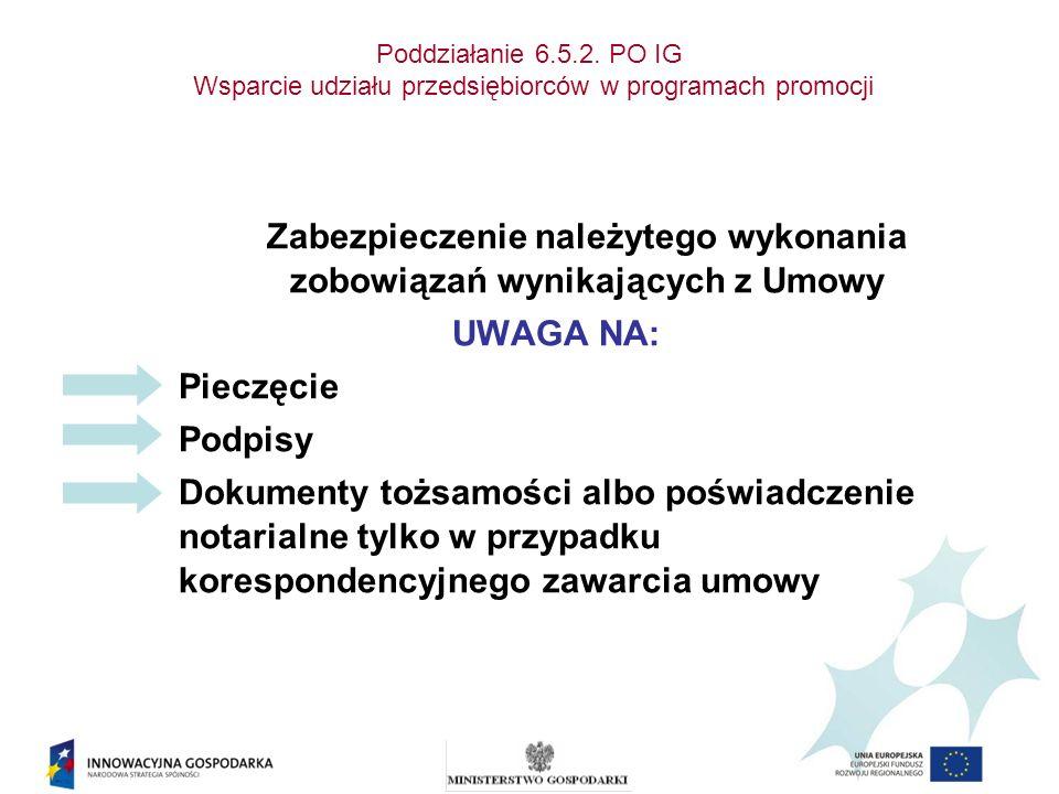 Poddziałanie 6.5.2. PO IG Wsparcie udziału przedsiębiorców w programach promocji Zabezpieczenie należytego wykonania zobowiązań wynikających z Umowy U