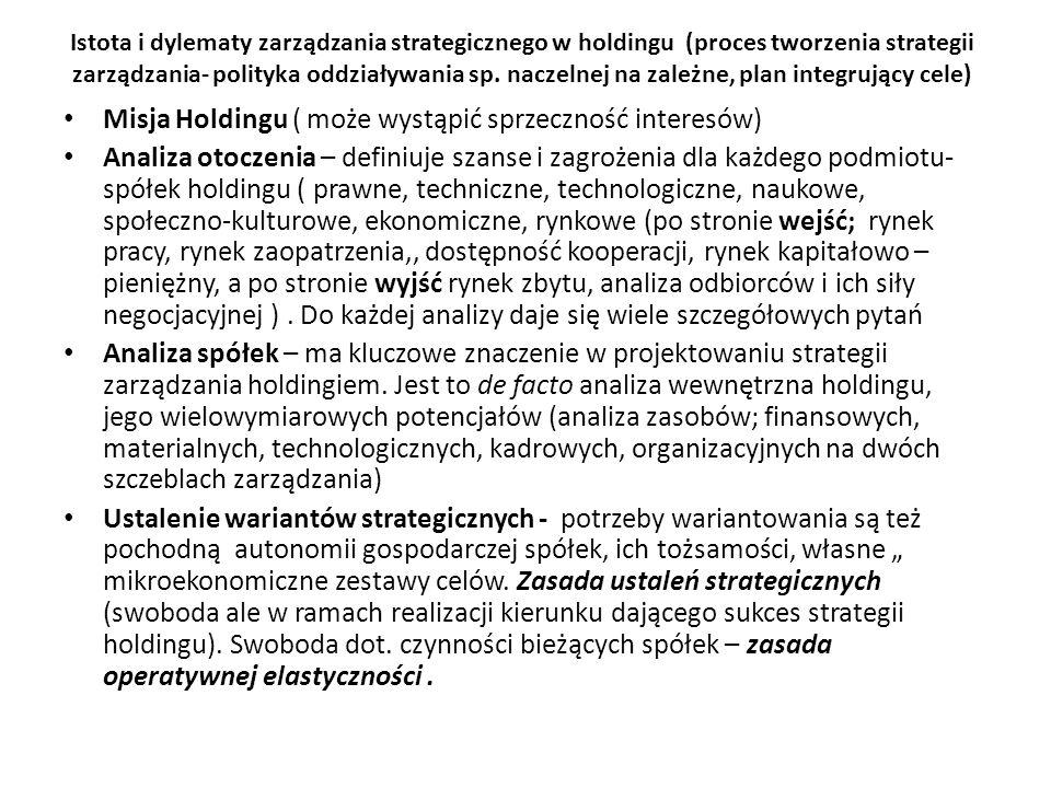 Istota i dylematy zarządzania strategicznego w holdingu (proces tworzenia strategii zarządzania- polityka oddziaływania sp. naczelnej na zależne, plan