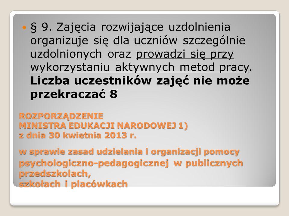 ROZPORZĄDZENIE MINISTRA EDUKACJI NARODOWEJ 1) z dnia 30 kwietnia 2013 r. w sprawie zasad udzielania i organizacji pomocy psychologiczno-pedagogicznej