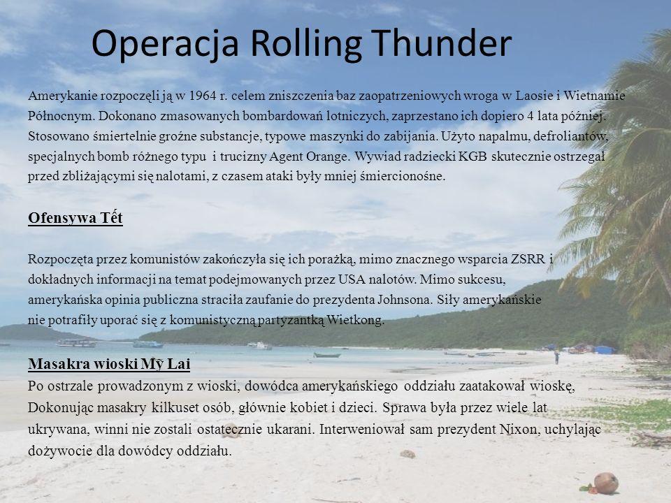 Operacja Rolling Thunder Amerykanie rozpoczęli ją w 1964 r.