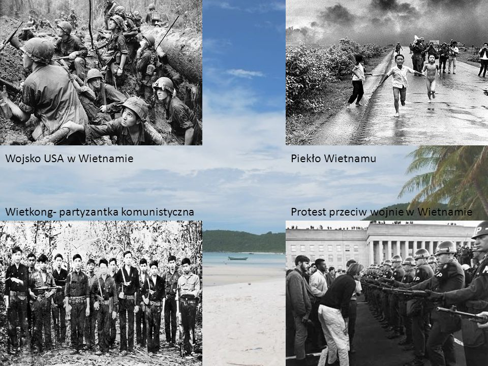 Wojsko USA w WietnamiePiekło Wietnamu Wietkong- partyzantka komunistycznaProtest przeciw wojnie w Wietnamie