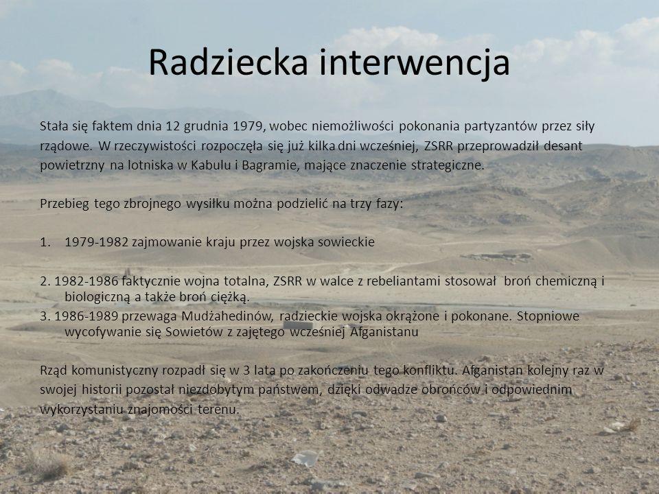 Radziecka interwencja Stała się faktem dnia 12 grudnia 1979, wobec niemożliwości pokonania partyzantów przez siły rządowe. W rzeczywistości rozpoczęła