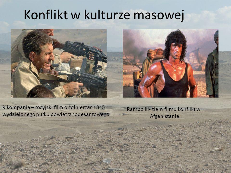 Konflikt w kulturze masowej 9 kompania – rosyjski film o żołnierzach 345 wydzielonego pułku powietrznodesantowego Rambo III- tłem filmu konflikt w Afganistanie