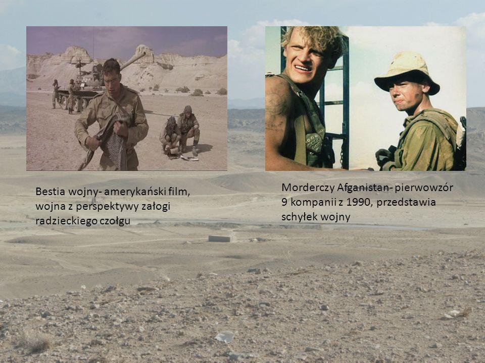 Bestia wojny- amerykański film, wojna z perspektywy załogi radzieckiego czołgu Morderczy Afganistan- pierwowzór 9 kompanii z 1990, przedstawia schyłek wojny