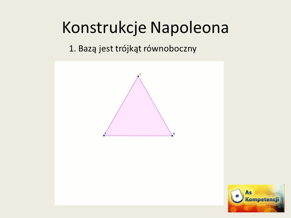 Konstrukcje Napoleona 1. Bazą jest trójkąt równoboczny