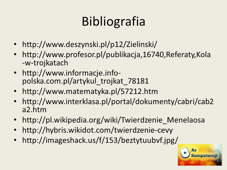 Bibliografia http://www.deszynski.pl/p12/Zielinski/ http://www.profesor.pl/publikacja,16740,Referaty,Kola -w-trojkatach http://www.informacje.info- po
