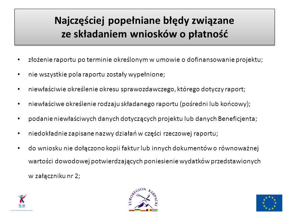 Najczęściej popełniane błędy związane ze składaniem wniosków o płatność złożenie raportu po terminie określonym w umowie o dofinansowanie projektu; ni
