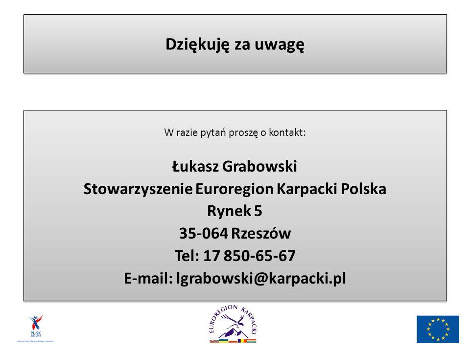 Dziękuję za uwagę W razie pytań proszę o kontakt: Łukasz Grabowski Stowarzyszenie Euroregion Karpacki Polska Rynek 5 35-064 Rzeszów Tel: 17 850-65-67